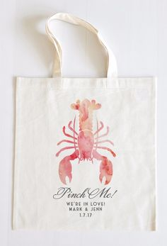 You're my lobster. Pinch Me Wedding Tote. See more here: http://lovewc.me/pinchme