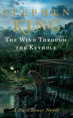 The Wind Through the Keyhole | A Dark Tower novel by Stephen King.  Cover art by Rex Bonomelli and Platinum Fmd