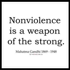 Nonviolence is a weapon of the strong | Anonymous ART of Revolution