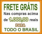 Frete Grátis nas compras acima de 1.000,00 reais.