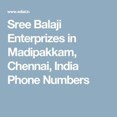 Sree Balaji Enterprizes in Madipakkam, Chennai, India Phone Numbers