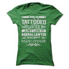TATTOOED LAWYER – AMAZING T SHIRTS T Shirt, Hoodie, Sweatshirts - teeshirt cutting #tee #style