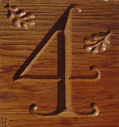 A Commission,the number in oak, 2013 The Number 4, Dan, Carving, Lettering, Wood Carvings, Sculptures, Drawing Letters, Printmaking, Wood Carving
