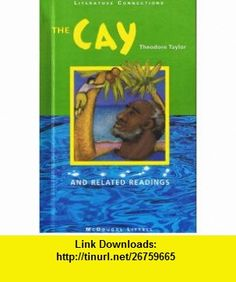 The Cay and Related Readings (Literature Connections) (9780395893302) Theodore Taylor , ISBN-10: 0395893305  , ISBN-13: 978-0395893302 ,  , tutorials , pdf , ebook , torrent , downloads , rapidshare , filesonic , hotfile , megaupload , fileserve