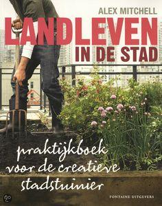 Landleven in de stad. Praktijkboek voor decreatieve stadstuinier