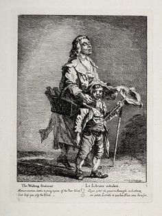 The Walking Stationer, 1760, Paul Sandby This blind man sells memorandum books. The accompanying verse records his cry as: 'Memorandum books at a penny a piece of the Poor Blind. God bless you pity the Blind'. He carries a stick to find his way but is accompanied by a street-boy.