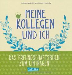 Meine Kollegen und ich: Das Eintragebuch für Erwachsene: Amazon.de: Marcus Göllner u.a.: Bücher