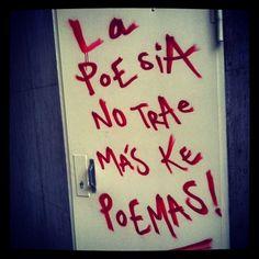 La poesía no trae más que poemas