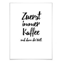 Typografie Poster Spruch Zuerst immer Kaffee, but first coffee