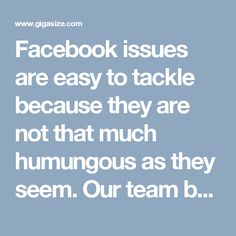 Facebook issues are easy to tackle because they are not that much humungous as they seem. Our team believes that 'Although the world is full of suffering, it is also full of the overcoming of it'. So, if you are encountering any Facebook issues then all you need to do is to call at Facebook Phone Number 1-888-514-9993. For more visit us our website. http://www.monktech.net/facebook-customer-support-phone-number.html