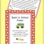 Use this poem to welcome your kids back to school and into your classroom.  There are 2 poems on one page.  You can mail this to your students befo...
