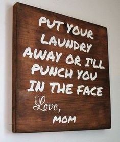 Put Your Laundry Away Or I'll Punch Your Face Love, Mom Wood Sign - Funny Laundry Sign - Funny Mother Day Gift and Beautiful gift for mother's day :) #motherdaygift #homedecor