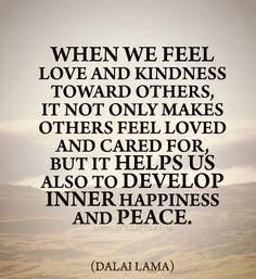 Love and kindness quotes ~ Dalai Lama