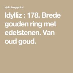 Idylliz : 178. Brede gouden ring met edelstenen. Van oud goud.