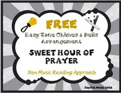 *** FREE DOWNLOAD ***Enjoy using this Easy Tone Chimes & Bells arrangement of SWEET HOUR OF PRAYER.Players do not need to be able to read music in order to play this piece!Age Appropriate for: Upper elementary Middle School High School AdultThis product uses a non-music reading approach.