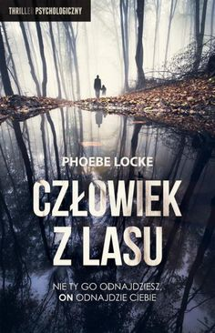 Człowiek z Lasu | Phoebe Locke - Księgarnia znak.com.pl Horror, Book Covers, Books, Movies, Movie Posters, Illustrations, Magick, Literatura, Libros