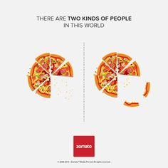"""There are two kinds of people in this world "" (Hay dos tipos de personas en el mundo) Pizza Life, Domino's Pizza, Facebook Carousel Ads, Diversity Poster, Bad Advertisements, Coffee Chart, Pizza Mania, Pizza Branding, Two Kinds Of People"