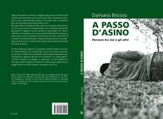 A PASSO D'ASINO – PERCORSI TRA NOI E GLI ALTRI. Courtesy: Damiano Biscossi, Donkey Project. Roma (Italy).
