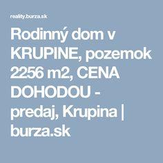 Rodinný dom v KRUPINE, pozemok 2256 m2, CENA DOHODOU - predaj, Krupina | burza.sk