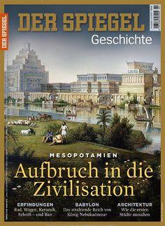 Mesopotamien Aufbruch in die Zivilisation. Gefunden in: Spiegel Geschichte, Nr. 2/2016