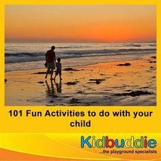 Here are 101 Fun Activities to do with your child. The best time to spend with your child. Click here : http://on.fb.me/1cOyYOE #fun #children