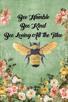 Bee Humble Bee Kind Bee Loving Decorative Garden Flag, Double Sided, x Inches, Happy Inspirational Flower Banner Bee Quotes, Humble Bee, Bee Crafts, Bee Art, Kindness Quotes, Bee Theme, Save The Bees, Bee Happy, Bees Knees