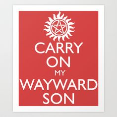 SUPERNATURAL+CARRY+ON+MY+WAYWARD+SON+Art+Print+by+thischarmingfan+-+$16.64