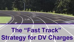 Learn more about the Fast Track strategy used in Colorado for Domestic Violence Charges