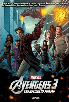 Avengers x Firefly! Well, at least they wouldn't have to change directors! :)
