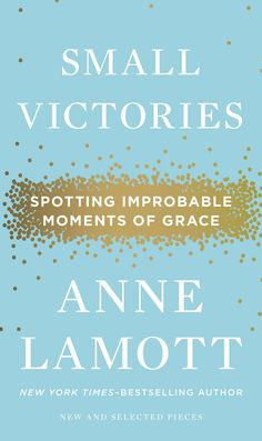 Anne Lamott's long-awaited collection of new and selected essays on hope, joy, and grace.