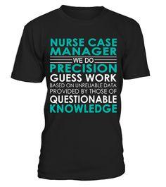 Nurse Case Manager - Job Shirts  Funny Nurse T-shirt, Best Nurse T-shirt
