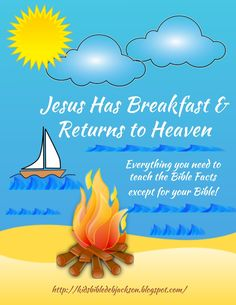 Jesus has Breakfast on Shore and Returns to Heaven lesson, ideas and printables Sunday School Lessons, Sunday School Crafts, Lessons For Kids, Jesus Crafts, Bible Crafts, Object Lessons, Bible Lessons, Preschool Crafts, Kids Crafts