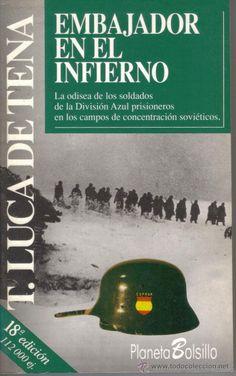 DIVISIÓN AZÚL - EMBAJADOR EN EL INFIERNO - TORCUATO LUCA DE TENA - ED. PLANETA 1993 (Militar - Libros y Literatura Militar)