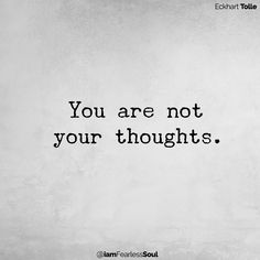 Eckhart Tolle Reveals How To Silence The Racing Thoughts In Your Mind Daily Positive Affirmations, Positive Quotes, Words Quotes, Life Quotes, Evil Quotes, Killing Quotes, Mental Strength Quotes, Health Tattoo, Best Quotes