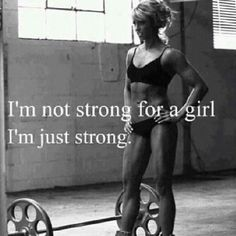 I'm just strong