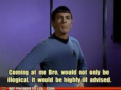 you tell 'em, Spock