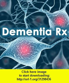 Dementia Rx, iphone, ipad, ipod touch, itouch, itunes, appstore, torrent, downloads, rapidshare, megaupload, fileserve