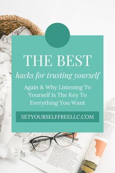 Best Hacks For Trusting Yourself Again & Why Listening To Yourself Is The Key To Everything You Want - Set Yourself Free