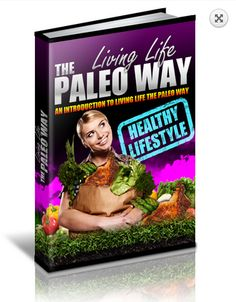 Living Life The Paleo Way  The Paleo Diet is based on the pre-historic human diet and is focussed not on processed foods but on real foods like meat, fish, eggs, vegetables, fruits and nuts and this is what is covered in the guide.