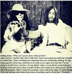 John Lennon and Yoko Ono. Love this quote on love