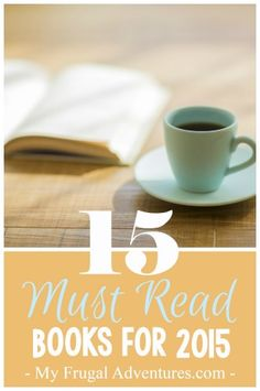 15 Must Read Books for 2015-- something for everyone on this list!