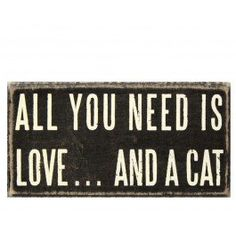 Love Cat Plaque $7.95 For those of us who are not cat people, buy sign and paint over cat with DOG