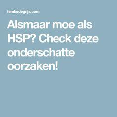Alsmaar moe als HSP? Check deze onderschatte oorzaken!