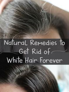 5. Home remedies to get rid from white hair.