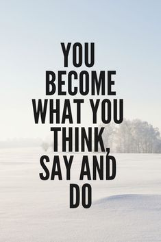 You become what you think, say and do. quotes | self love quotes | How to be a girl boss | Boss girl quotes | Entrepreneur quotes female | Positive Thinking quotes | Sassiness quotes for women | Positivity quotes for women | Positive women quotes | Strong women quotes | Confident women quotes | #selflove #wordsofwisdom #ladybossquote #motivationalquotes