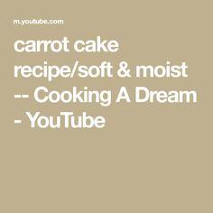 carrot cake recipe/soft & moist -- Cooking A Dream Carrot Cake, Carrots, Cake Recipes, Baking, Youtube, Pies, Carrot Cake Loaf, Dump Cake Recipes, Carrot Cakes