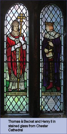 """Thomas Becket and Henry II in stained glass from Chester Cathedral - Henry, exasperated and enraged at Beckett's intransigence, (which matched his own ) uttered those final, fatal words """"Will no one rid me of this turbulent priest?"""". Four knights, taking him at his word, proceeded to England..."""