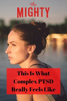 This Is What Complex PTSD Really Feels Like