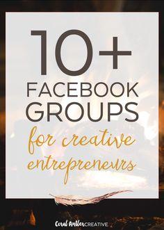 10+ Facebook Groups For Creative Entrepreneurs