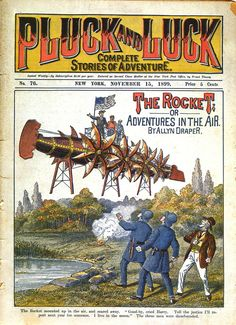 Pluck And Luck, Nov. The Rocket or Adventures In The Air Pub Vintage, Vintage Vogue, Pulp Fiction Comics, Pulp Magazine, Magazine Covers, Adventure Magazine, Transporter, Vintage Comics, Vintage Magazines